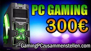 Gaming PC 300-350 Euro : die unglaubliche Konfiguration Januar 2018