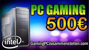 Gaming PC bis 500-550 Euro – Die neuste Intel™ Konfiguration Januar 2018