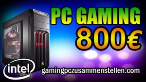 Gaming PC für 800-850 Euro : Intel™ Kaby Lake – Gtx 1060 – Januar 2018